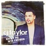 """CJ Taylor will mit neuem Album """"Nicht so wie früher"""" die Massen begeistern"""