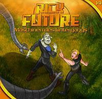 Rezension: Rick Future 14 - Maschinen des Untergangs (Sven Matthias/Erdenstern/Hoerspielprojekt)