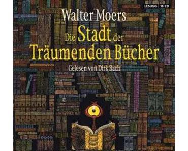 Gehört: Die Stadt der träumenden Bücher von Walter Moers