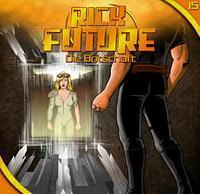 Rezension: Rick Future 15 - Die Botschaft (Sven Matthias/ Erdenstern/ Hoerspielprojekt)