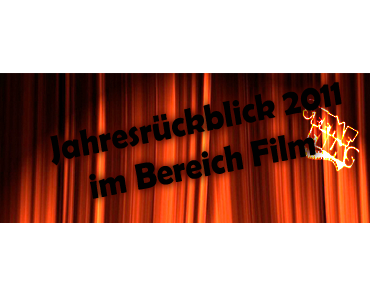 Jahresrückblick 2011 im Bereich Film: Das Jahr in zwei Minuten