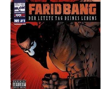 """Farid Bang mit """"Der letzte Tag Deines Lebens"""""""