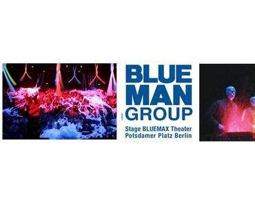 Blue Man Group in Berlin – wir waren dort