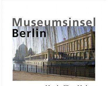 Maximilian Meisse: Museumsinsel Berlin
