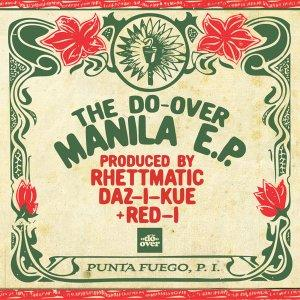 The Do-Over Manila EP (prod by Rhettmatic, Daz-I-Kue and Red-I)
