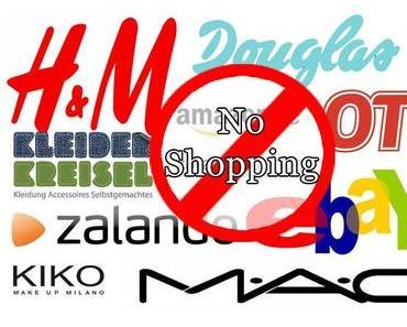 Für die nächsten 6 Monate: Shoppen verboten!