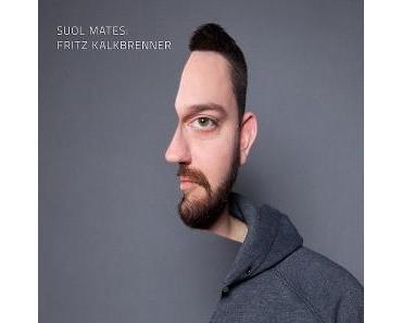 Fritz Kalkbrenner – Suol Mates