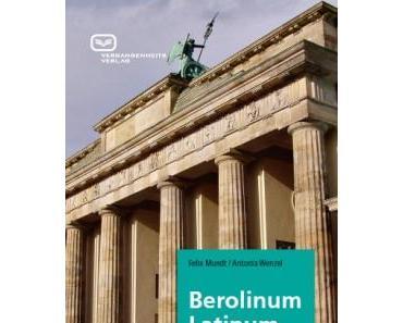 Berolinum Latinum – oder: wie modern ist Latein?