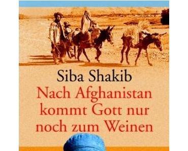 Siba Shakib – Nach Afghanistan kommt Gott nur zum Weinen