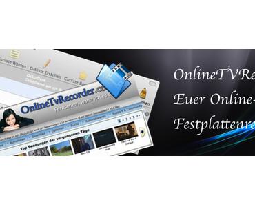 OnlineTVRecorder – Euer persönlicher TV-Festplattenrekorder im Internet