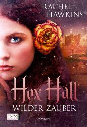 Hex Hall 01: Wilder Zauber