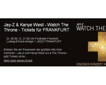 Jay-Z & Kanye West – Watch The Throne – Tickets für FRANKFURT erhältlich