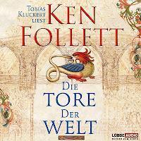 Hörbuch-Rezension: Die Tore der Welt von Ken Follett