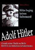 Die Wahrheit kommt ans Licht – Hitler starb nicht in Berlin!