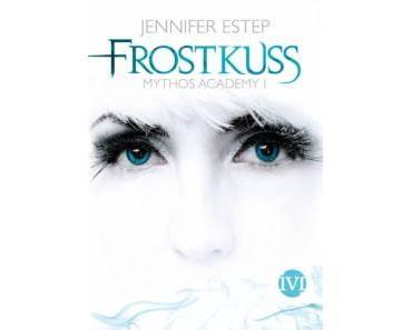 [Rezension] Frostkuss – Mythos Academy 1 von Jennifer Estep (Mythos Academy #1)