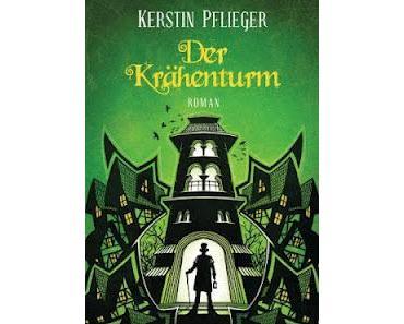 [Rezension] Der Krähenturm von Kerstin Pflieger