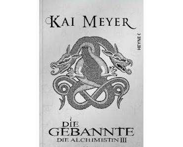 Gelesen: Die Gebannte (Alchimistin III) von Kai Meyer