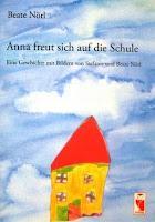 Kinderbuch #3 : Anna freut sich auf die Schule von Beate Nörl