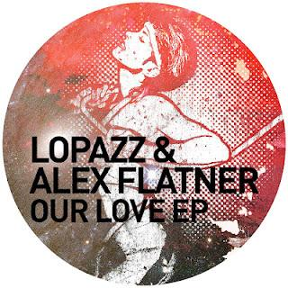 Lopazz & Alex Flatner - Our Love EP - Get Physical