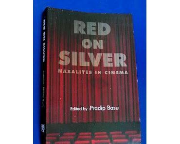 "Buchtipp: ""Red on Silver"" - Naxaliten im Kino"