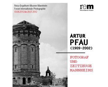Artur Pfau – Fotograf und Zeitzeuge Mannheims