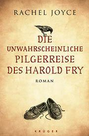 """[Rezension] """"Die unwahrscheinliche Pilgerreise des Harold Fry"""" von Rachel Joyce (Krüger)"""