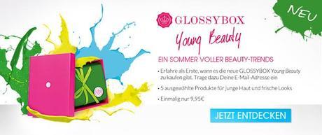 GlossyBox Young Beauty [...und der nächste Streich folgt zugleich]