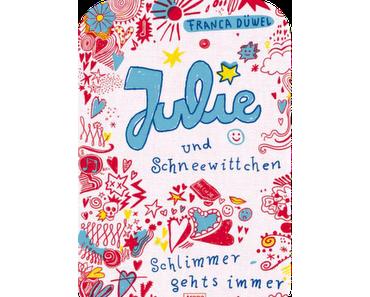 [Rezension] Julie und Schneewittchen - Schlimmer geht's immer von Franca Düwel