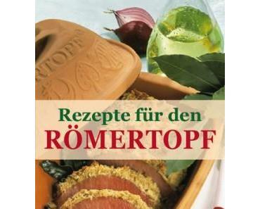 Rezepte für den Römertopf – Saftiges und Aromatisches aus dem kultigen Tontopf(Video)