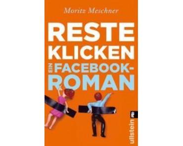 [Rezension] Resteklicken: Ein Facebook-Roman von Moritz Meschner