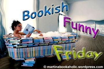 BFF: Bookish Funny Friday # 10