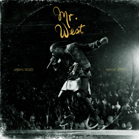 Urban Noize & Kanye West – Mr. West [Free Remix-Ep]