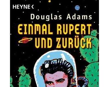 Douglas Adams – Einmal Rupert und zurück