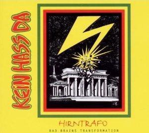 Kein Hass Da - Hirntrafo [Collision - 05.11.2010] Die Bad Brains eindeutschen ...