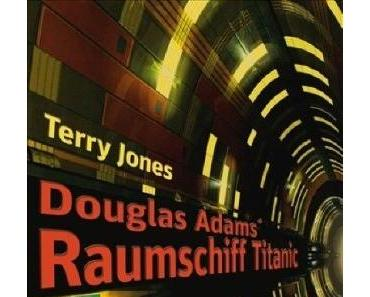 Terry Jones – Douglas Adams' Raumschiff Titanic