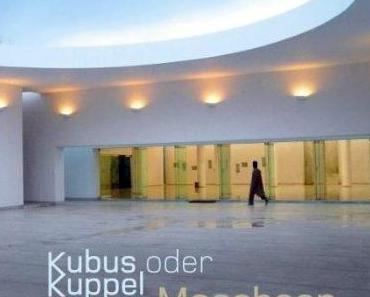 Moscheen – Kubus oder Kuppel