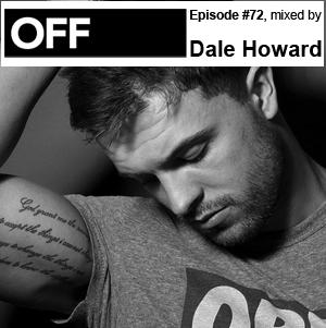 OFF Recordings Podcast Episode #72, mixed by Dale Howard