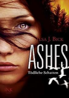 [Rezension] Ashes - Tödliche Schatten - Ilsa J. Bick