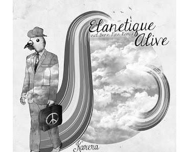 Elanetique - Alive (incl. Benn Finn Remix) [KareraFree002]