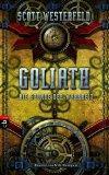 11/2012 Goliath. Die Stunde der Wahrheit – Scott Westerfeld