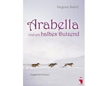 Regina Dellit- Arabella ud ein halbes Dutzend (Rezension)