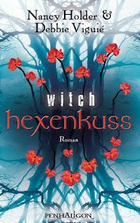 [ausgelesen] Witch 01: Hexenkuss von Nancy Holder & Debbie Viguié