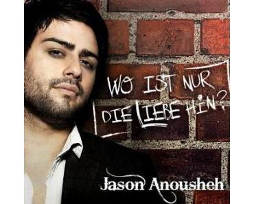 "Jason Anousheh fragt ""Wo ist nur die Liebe hin"""