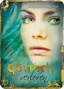 [Rezension] Göttlich verloren von Josephine Angelini (Starcrossed #2)