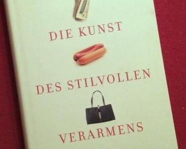 """""""Die Kunst des stilvollen Verarmens""""- Eine Buchbesprechung… oder jedenfalls etwas in der Art"""