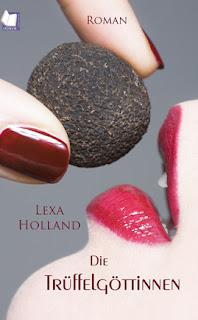 [Rezension] Lexa Holland - Die Trüffelgöttinnen