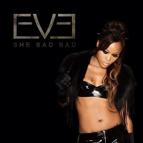 Eve – She Bad Bad [Audio x Stream x Download]