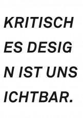 Kritisches Design ist unsichtbar?!