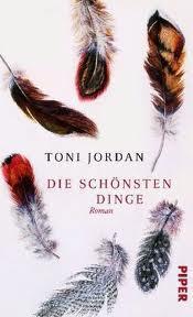 Die schönsten Dinge - Toni Jordan