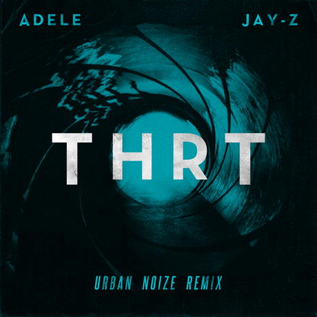 Jay-Z featuring Adele – THRT (The End) Urban Noize Remix [Audio x Stream x Download]